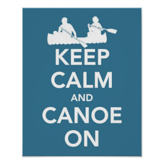 Behalten Sie Ruhe und Kanu auf Druck Poster