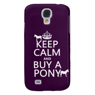 Behalten Sie Ruhe und kaufen Sie ein Pony - alle Galaxy S4 Hülle
