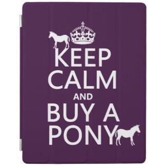 Behalten Sie Ruhe und kaufen Sie ein Pony - alle iPad Hülle