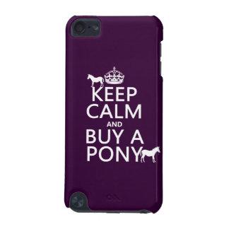 Behalten Sie Ruhe und kaufen Sie ein Pony - alle iPod Touch 5G Hülle