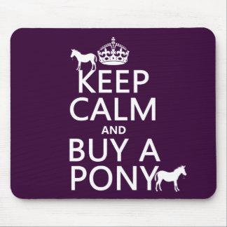 Behalten Sie Ruhe und kaufen Sie ein Pony - alle Mousepad