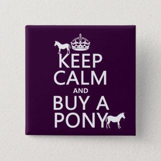 Behalten Sie Ruhe und kaufen Sie ein Pony - alle Quadratischer Button 5,1 Cm