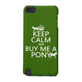Behalten Sie Ruhe und kaufen Sie mich ein Pony iPod Touch 5G Hülle