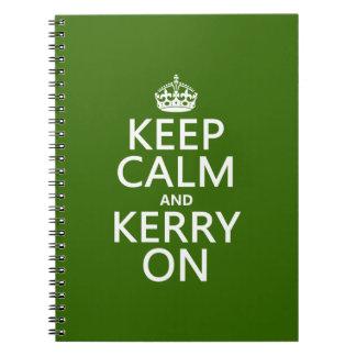 Behalten Sie Ruhe und Kerry auf (irgendeine Farbe) Notizblock