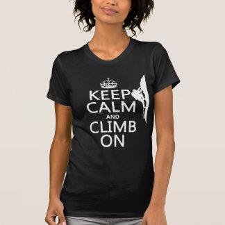 Behalten Sie Ruhe und klettern Sie auf Tshirt