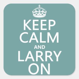 Behalten Sie Ruhe und Larry auf (irgendeine Farbe) Quadratischer Aufkleber