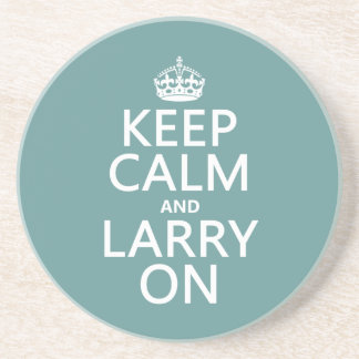 Behalten Sie Ruhe und Larry auf (irgendeine Farbe) Sandstein Untersetzer