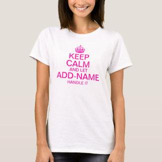"""Behalten Sie Ruhe und lassen Sie """"Namenaddieren"""" T-Shirt"""