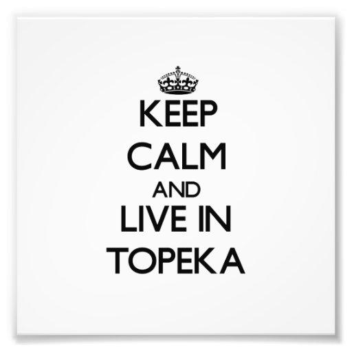Behalten Sie Ruhe und leben Sie in Topeka Photo Drucke