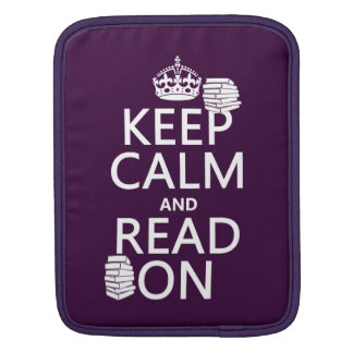 Behalten Sie Ruhe und lesen Sie auf (in Sleeve Für iPads