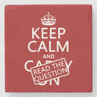 Behalten Sie Ruhe und lesen Sie die Frage (alle Steinuntersetzer