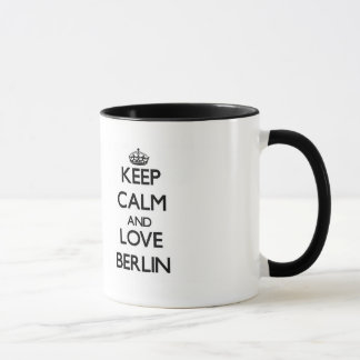 Behalten Sie Ruhe und Liebe Berlin Tasse
