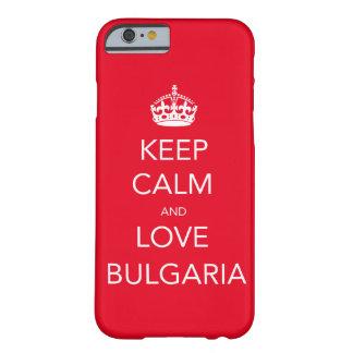 Behalten Sie Ruhe und Liebe Bulgarien Barely There iPhone 6 Hülle