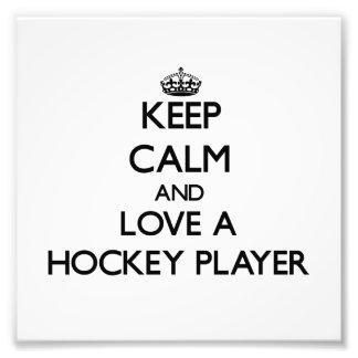 Behalten Sie Ruhe und Liebe ein Hockey-Spieler Foto Drucke
