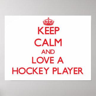 Behalten Sie Ruhe und Liebe ein Hockey-Spieler Plakate