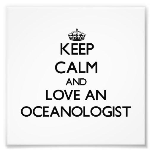 Behalten Sie Ruhe und Liebe ein Oceanologist Photodrucke