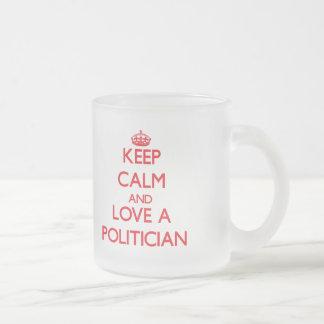 Behalten Sie Ruhe und Liebe ein Politiker Kaffee Tasse
