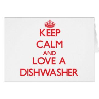 Behalten Sie Ruhe und Liebe eine Spülmaschine Karte