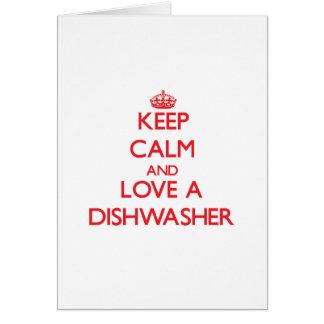 Behalten Sie Ruhe und Liebe eine Spülmaschine Grußkarte