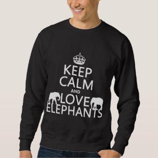 Behalten Sie Ruhe-und Liebe-Elefanten (irgendeine Sweatshirt