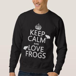 Behalten Sie Ruhe-und Liebe-Frösche (irgendeine Sweatshirt