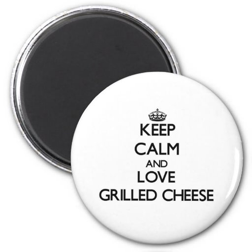 Behalten Sie Ruhe und Liebe gegrillten Käse Magnete