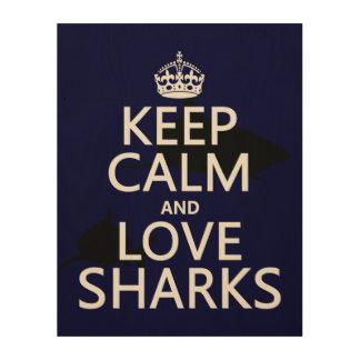 Behalten Sie Ruhe-und Liebe-Haifische Holzleinwand