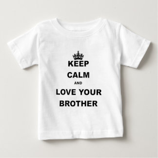 BEHALTEN Sie RUHE UND LIEBE IHR BROTHER.png Baby T-shirt