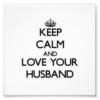 Behalten Sie Ruhe und Liebe Ihr Ehemann Photodruck