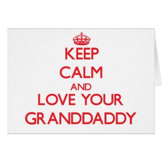 Behalten Sie Ruhe und Liebe Ihr Granddaddy Karte