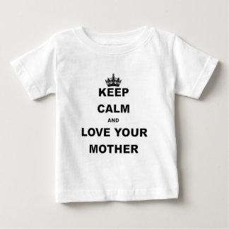 BEHALTEN Sie RUHE UND LIEBE IHR MOTHER.png Baby T-shirt