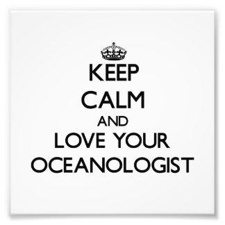 Behalten Sie Ruhe und Liebe Ihr Oceanologist