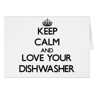 Behalten Sie Ruhe und Liebe Ihre Spülmaschine Karte