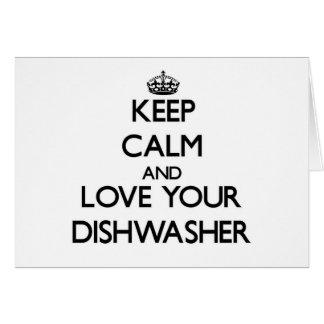 Behalten Sie Ruhe und Liebe Ihre Spülmaschine Grußkarten
