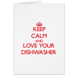 Behalten Sie Ruhe und Liebe Ihre Spülmaschine Grußkarte