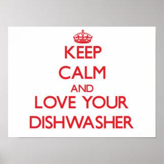 Behalten Sie Ruhe und Liebe Ihre Spülmaschine Poster
