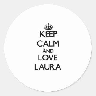 Behalten Sie Ruhe und Liebe Laura Runder Aufkleber