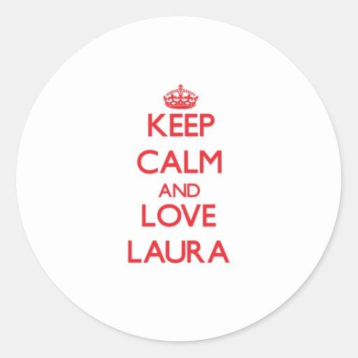 Behalten Sie Ruhe und Liebe Laura Runde Sticker