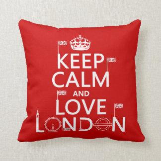Behalten Sie Ruhe und Liebe London Kissen
