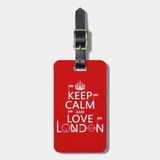 Behalten Sie Ruhe und Liebe London Kofferanhänger