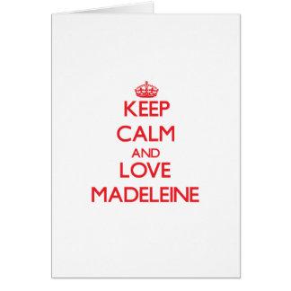 Behalten Sie Ruhe und Liebe Madeleine Karten