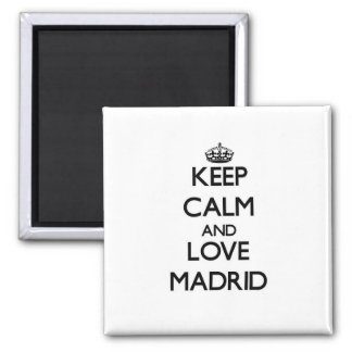 Behalten Sie Ruhe und Liebe Madrid Quadratischer Magnet