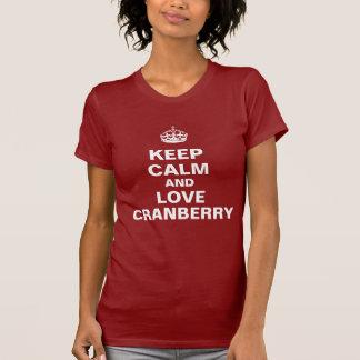 Behalten Sie Ruhe und Liebe Moosbeere T-Shirt