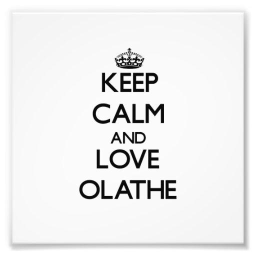 Behalten Sie Ruhe und Liebe Olathe Photo Druck