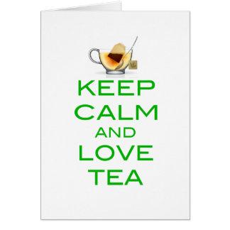 Behalten Sie Ruhe und Liebe-Tee-ursprünglichen Karte