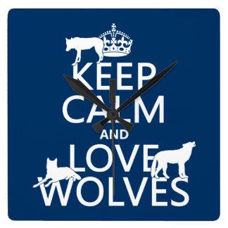Behalten Sie Ruhe-und Liebe-Wölfe (irgendeine Quadratische Wanduhr