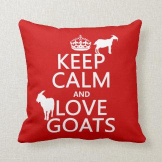 Behalten Sie Ruhe-und Liebe-Ziegen Kissen