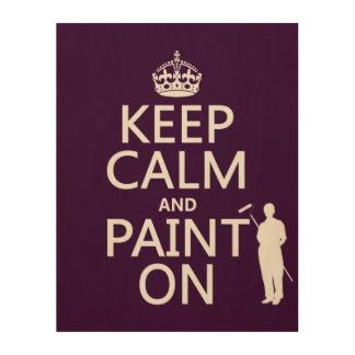 Behalten Sie Ruhe und malen Sie auf (Dekorateur) Holzleinwand