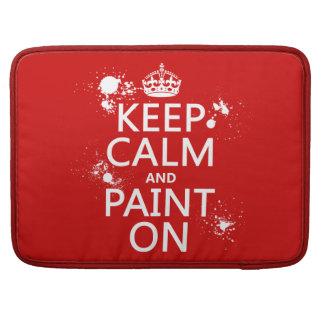 Behalten Sie Ruhe und malen Sie auf (in allen Sleeve Für MacBooks