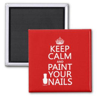 Behalten Sie Ruhe und malen Sie Ihre Nägel (alle F Quadratischer Magnet